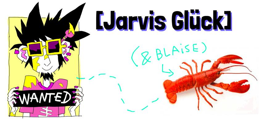 Jarvis s'est encore couvert de peinture jaune et son homard le fuit. Quel garçon infréquentable